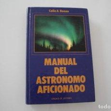 Libros de segunda mano: MANUAL DEL ASTRÓNOMO AFICIONADO. Lote 208143442