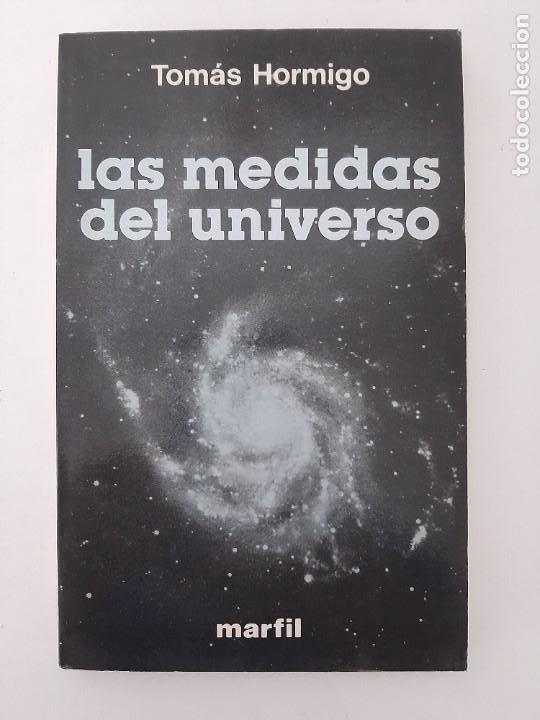 LAS MEDIDAS DEL UNIVERSO/ TOMAS HORMIGO/ EDITORIAL MARFIL 1985 (Libros de Segunda Mano - Ciencias, Manuales y Oficios - Astronomía)