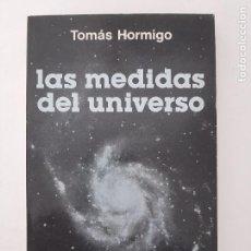 Libros de segunda mano: LAS MEDIDAS DEL UNIVERSO/ TOMAS HORMIGO/ EDITORIAL MARFIL 1985. Lote 208770247