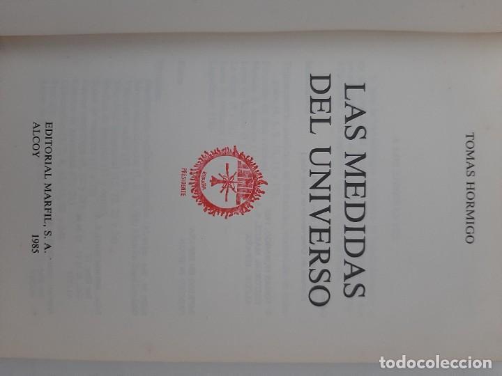 Libros de segunda mano: Las medidas del universo/ tomas hormigo/ editorial marfil 1985 - Foto 5 - 208770247