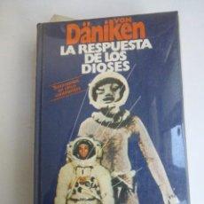 Libros de segunda mano: LA RESPUESTA DE LOS DIOSES, ERIN VON DANIKEN...UN CLASICO... Lote 208893837