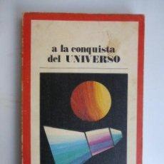 Libros de segunda mano: A LA CONQUISTA DEL UNIVERSO..... Lote 208893883