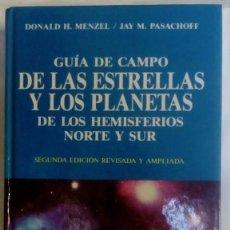 Libros de segunda mano: GUIA DE CAMPO DE LAS ESTRELLAS Y LOS PLANETAS DE LOS HEMISFERIOS NORTE Y SUR. Lote 209241620