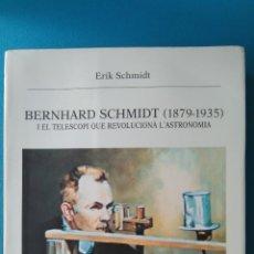 Libros de segunda mano: BERNHARD SCHMIDT (1879-1935) I EL TELESCOPI QUE REVOLUCIONÀ L'ASTRONOMIA. Lote 209242041