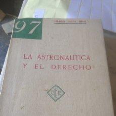 Libros de segunda mano: LIBRO LA ASTRONAUTICA Y EL DERECHO 1959. Lote 209313655