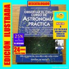 Libros de segunda mano: OBSERVAR EL CIELO - CURSO DE ASTRONOMÍA PRÁCTICA - ESTRELLAS PLANETAS NEBULOSAS GALAXIAS - NUEVO. Lote 209343201