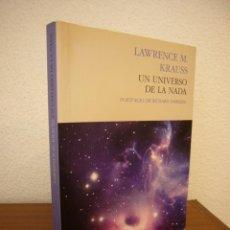 Libros de segunda mano: LAWRENCE M. KRAUSS: UN UNIVERSO DE LA NADA ((PASADO & PRESENTE, 2013) MUY BUEN ESTADO. Lote 209852340