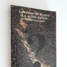 Libros de segunda mano: - LA QUINTA ESENCIA. -KRAUSS, LAWRENCE M.. Lote 209930927