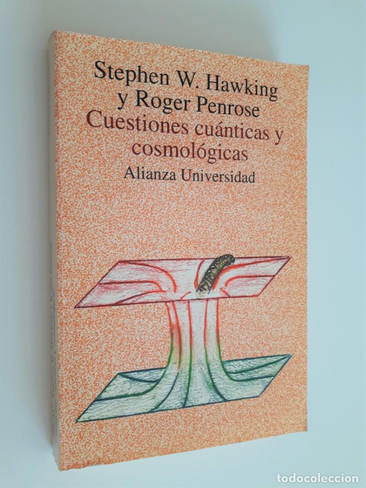 HAWKING (STEPHEN W.) Y PENROSE (ROGER). CUESTIONES CUÁNTICAS Y COSMOLÓGICAS (Libros de Segunda Mano - Ciencias, Manuales y Oficios - Astronomía)