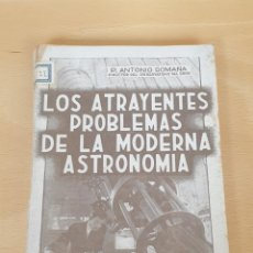 Libros de segunda mano: LOS ATRAYENTES PROBLEMAS DE LA MODERNA ASTRONOMIA. ANTONIO ROMAÑÁ. 1940. Lote 210005668