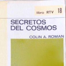 Libros de segunda mano: SECRETOS DEL COSMOS. COLIN A. ROMAN. LIBRO RTV SALVAT.. Lote 210232710