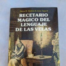Libros de segunda mano: LIBRO RECETARIO MAGICO DEL LENGUAJE DE LAS VELAS. Lote 210367155