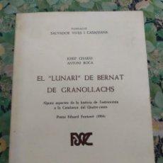 Libros de segunda mano: 1985. EL LUNARI DE BERNAT DE GRANOLLACHS.. Lote 210606346