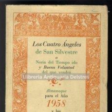 Libros de segunda mano: [ALMANAQUE, 1958] LOS CUATRO ÁNGELES DE SAN SILVESTRE O NORIA DEL TIEMPO IDO Y BUENA VOLUNTAD.... Lote 210624613