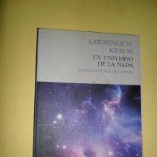 Libros de segunda mano: UN UNIVERSO DE LA NADA, LAWRENCE M. KRAUSS, ED. PASADO Y PRESENTE. Lote 210666771