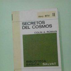 Libros de segunda mano: LMV - SECRETOS DEL COSMOS. COLIN A. ROMAN. Lote 210816869