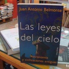 Libros de segunda mano: LAS LEYES DEL CIELO. ASTRONOMÍA Y CIVILIZACIONES ANTIGUAS JUAN ANTONIO BELMONTE. Lote 211409561