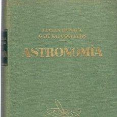 Libros de segunda mano: LUCIEN RUDAUX, GÉRARD DE VAUCOULEURS ASTRONOMÍA, LOS ASTROS, EL UNIVERSO. Lote 211645499