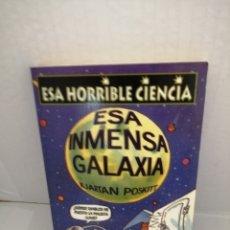 Libros de segunda mano: ESA INMENSA GALAXIA (ESA HORRIBLE CIENCIA) DE KJARTAN POSKITT. Lote 211638241