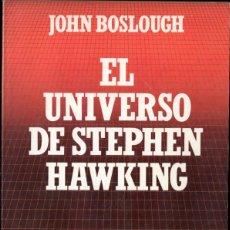 Libros de segunda mano: EL UNIVERSO DE STEPHEN HAWKING (JOHN BOSLOUGH). Lote 211835795