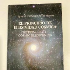 Livros em segunda mão: EL PRINCIPIO DE ELUSIVIDAD COSMICA. IGNACIO DARNAUDE ROJAS. EDITORIAL NOUS. SEVILLA, 2009.PAGS:96. Lote 213165137