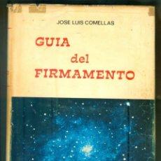 Libros de segunda mano: NUMULITE L1534 GUÍA DEL FIRMAMENTO JOSE LUIS COMELLAS RIALP. Lote 213168001