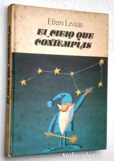 EL CIELO QUE CONTEMPLAS POR EFREM LEVITÁN DE ED. RÁDUGA EN MOSCÚ 1986 (Libros de Segunda Mano - Ciencias, Manuales y Oficios - Astronomía)