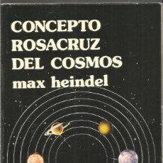 Libri di seconda mano: MAX HEINDEL. CONCEPTO ROSACRUZ DEL COSMOS. LUIS CARCAMO EDITOR. Lote 215699688