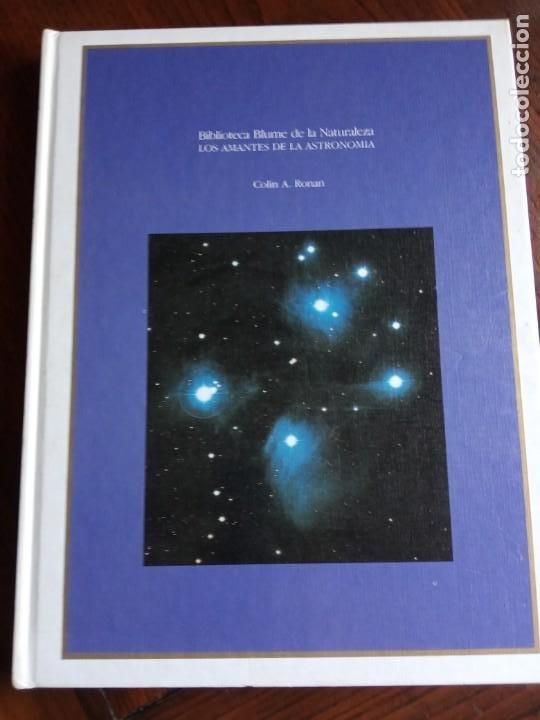 LOS AMANTES DE LA ASTRONOMIA - BIBLIOTECA BLUME DE LA NATURALEZA - COLIN A. RONAN 1982. (Libros de Segunda Mano - Ciencias, Manuales y Oficios - Astronomía)