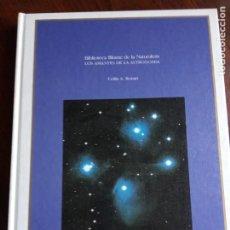 Libros de segunda mano: LOS AMANTES DE LA ASTRONOMIA - BIBLIOTECA BLUME DE LA NATURALEZA - COLIN A. RONAN 1982.. Lote 218003881