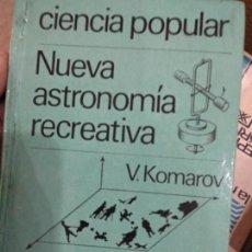Libros de segunda mano: V. KOMAROV. NUEVA ASTRONOMÍA RECREATIVA. EDITORIAL MIR,. Lote 218252765