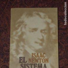 Libros de segunda mano: LIBRO EL SISTEMA DEL MUNDO DE ISAAC NEWTON 1986. Lote 218314637
