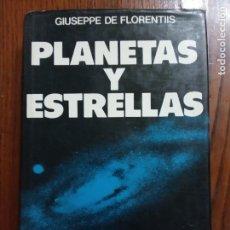Libros de segunda mano: PLANETAS Y ESTRELLAS. MANUAL DE ASTRONOMIA MODERNA-GIUSEPPE DE FLORENTIS.. Lote 218591686