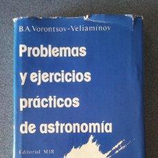 Libros de segunda mano: PROBLEMAS Y EJERCICIOS PRÁCTICOS DE ASTRONOMÍA B.A. VORONTSOV VELIAMÍNOV. Lote 218606278