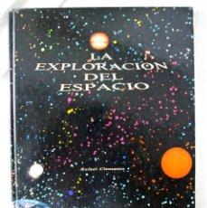 Libros de segunda mano: LIBRO LA EXPLORACION DEL ESPACIO, RAFAEL CLEMENTE, EDITORIAL KAIRÓS, 1979. Lote 218979867