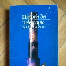 Libros de segunda mano: HISTORIA DEL TELESCOPIO - ISAAC ASIMOV. Lote 272570798
