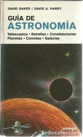DAVID BAKER Y DAVID A. HARDY-GUÍA DE ASTRONOMÍA.OMEGA.1980. (Libros de Segunda Mano - Ciencias, Manuales y Oficios - Astronomía)