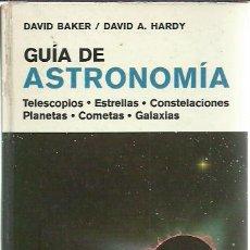 Libros de segunda mano: DAVID BAKER Y DAVID A. HARDY-GUÍA DE ASTRONOMÍA.OMEGA.1980.. Lote 219873820