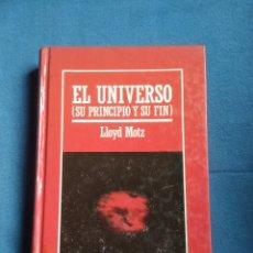 Libros de segunda mano: EL UNIVERSO (SU PRINCIPIO Y SU FIN) - LLOYD MOTZ. Lote 220980310