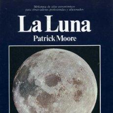 Libros de segunda mano: LA LUNA (PATRICK MOORE). Lote 221223098