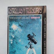 Libros de segunda mano: ESTRELLAS Y TELESCOPIOS. - PEDRO ARRANZ GARCÍA Y JORGE GARCIA MARTIN -. TDK544. Lote 222007018