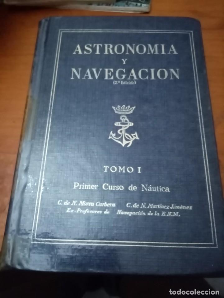 ASTRONOMIA Y NAVEGACIÓN. TOMO I. PRIMER CURSO DE NAUTICA. EST1B2 (Libros de Segunda Mano - Ciencias, Manuales y Oficios - Astronomía)