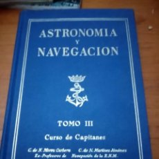 Livros em segunda mão: ASTRONOMIA Y NAVEGACIÓN. TOMO III. CURSO DE CAPITANES. VIGO 1972. EST1B2. Lote 223308247