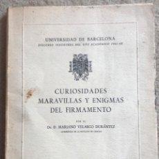 Libros de segunda mano: CURIOSIDADES MARAVILLAS Y ENIGMAS DEL FIRMAMENTO - MARIANO VELASCO DURÁNTEZ -UNIV. BARCELONA, 1961. Lote 223315222