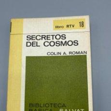 Libros de segunda mano: SECRETOS DEL COSMOS. COLIN A. ROMAN. SALVAT EDITORES.MADRID, 1969. PAGS: 180. Lote 223584087