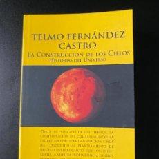 Libros de segunda mano: CONSTRUCCION DE LOS CIELOS. Hª DEL UNIVERSO. TELMO FERNANDEZ. ESPASA-MINOR. 1ª ED. MADRID, 2000. Lote 223700158