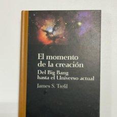Libros de segunda mano: EL MOMENTO DE LA CREACIÓN. BIG BANG. JAMES S. TREFIL. SALVAT EDITORES. BARCELONA, 1994. PAGS: 282. Lote 223934046