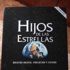 Libros de segunda mano: HIJOS DE LAS ESTRELLAS DANIEL ROBERTO ALTSCHULER NUESTRO ORIGEN EVOLUCIÓN Y FUTURO. Lote 224084428