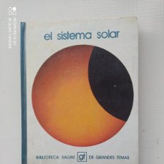 Libros de segunda mano: EL SISTEMA SOLAR. Lote 224404998