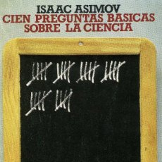 Libros de segunda mano: ISAAC ASIMOC - CIEN PREGUNTAS BASICAS SOBRE LA CIENCIA. Lote 224566392